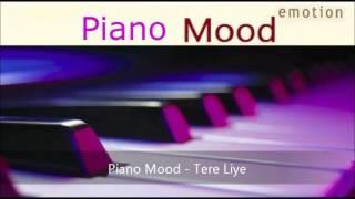 Piano Mood Tere Liye
