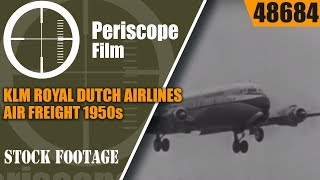 KLM ROYAL DUTCH AIRLINES  AIR FREIGHT 1950s LOOK AT AIR TRANSPORT 48684
