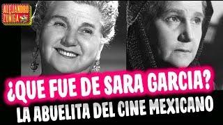¿QUE FUE DE SARA GARCIA?