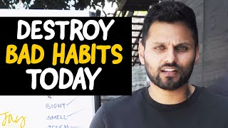 How To BREAK Your BAD HABITS Today - Try It & See Results | Jay Shetty