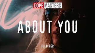 FLETCHER   About You (Audio)