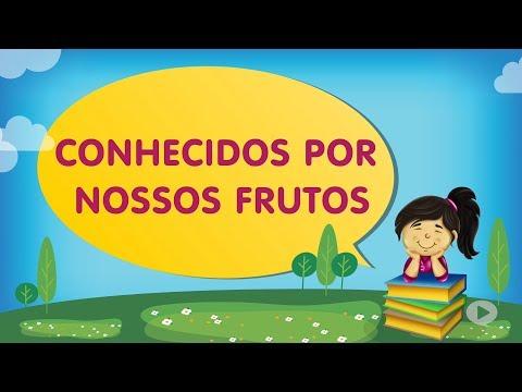 Conhecidos por nossos frutos | Cantinho da Criança