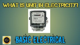 What is unit in Electricity ?