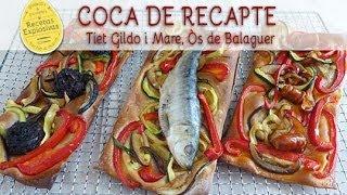Coca de Recapte - Coca de verduras ¡Muy fácil!