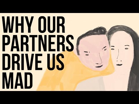 Why Our Partners Drive Us Mad