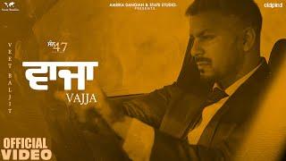 Vajja Lyrics | San 47 | Veet Baljit