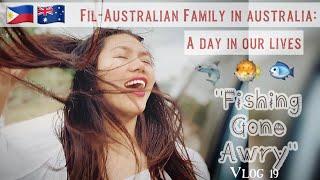 Fil-Australian Family living In Australia: A Day In Our Lives, Fishing Gone Awry (Vlog 19)
