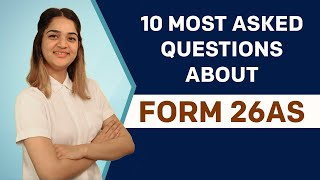 Form 26AS (TRACES)   10 Most asked questions about Form 26 AS