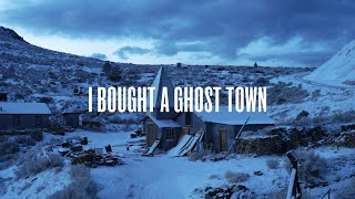 I Spent My Life Savings On An Abandoned Ghost Town