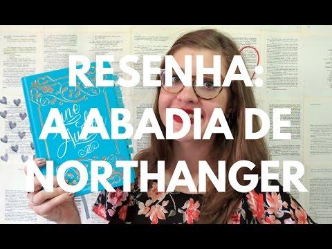 RESENHA: A ABADIA DE NORTHANGER (JANE AUSTEN) por Gabriela Pedrão