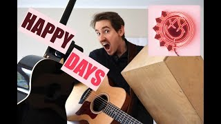 Blink 182: HAPPY DAYS (Acoustic Cover)