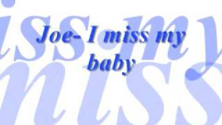 Joe- I miss my baby