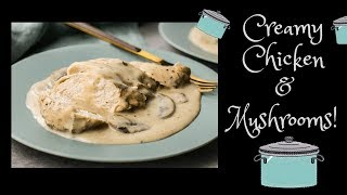The Best Slow Cooker Creamy Chicken & Mushroom Recipe :) Cook With Me!