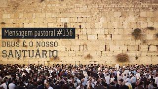 #136 Deus é o nosso Santuário