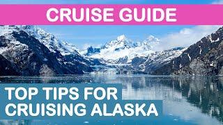 Alaska Cruise Guide: Top Tips for Cruising Alaska