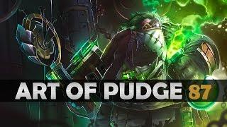 Dota 2 - The Art of Pudge - EP. 87