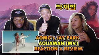 AOMG Jay Park - Aquaman 박재범 Reaction Music Video Korean Pop Hip Hop