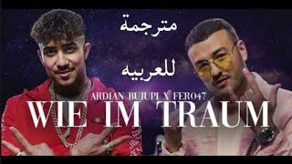 Ardian Bujupi X Fero47 Wie Im Traum مترجمة