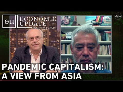 Economic Update: Pandemic Capitalism: A View From Asia