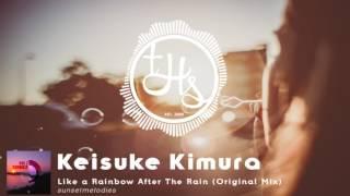Keisuke Kimura - Like a Rainbow After The Rain (Original Mix) [SUNMEL067]   THS
