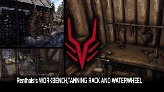 SKYRIM SE MOD Renthal's Workbench/Tanning Rack/Waterwheel