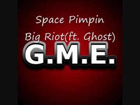 "Big Riot ""Space Pimpin""(ft. Ghost)"