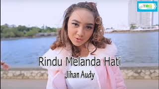 Jihan Audy - Rindu Melanda Hati (OFFICIAL LIRIK VIDEO)