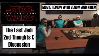 The Last Jedi 2nd Thoughts Rant/Discussion