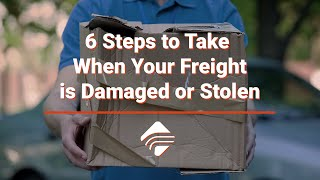 6 Steps to Take When Your Freight is Damaged or Lost
