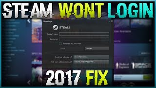 Steam Won't Login [2017 FIX]