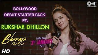 Bollywood Debut Starter Pack Ft. Rukshar Dhillon | Bhangra Paa Le | Sunny K | Sneha T | 3rd Jan 2020