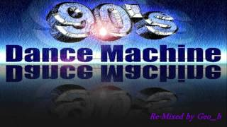 Geo_b presents - Dance Machine Mix of 90