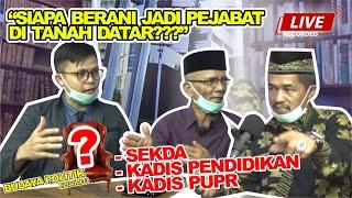 "Budaya Politik (Episode 3) ""Siapa Berani Jadi Pejabat Tanah Datar"""