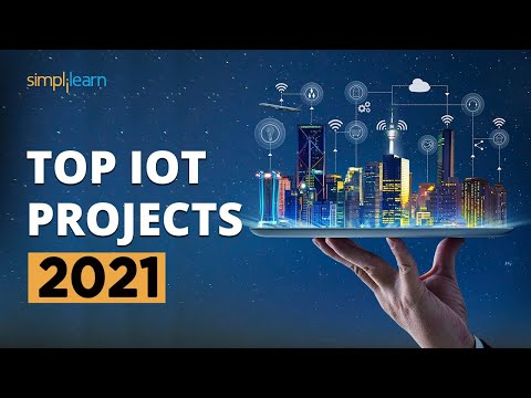 , title : 'Top IoT Projects 2021 | Useful IoT Devices | Smart IoT Projects | IoT Applications | Simplilearn