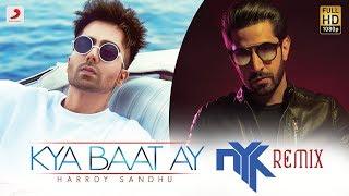 Harrdy Sandhu - Kya Baat Ay | DJ NYK Remix