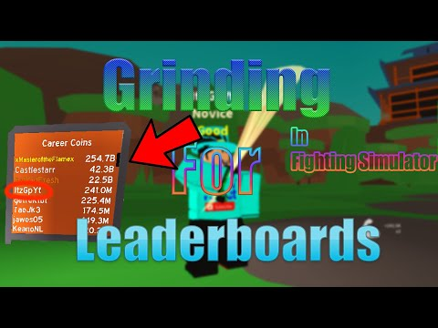 Grinding Leaderboards In Fighting Simulator!
