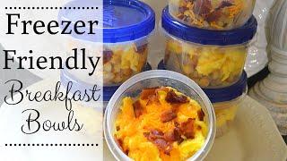 Freezer Friendly Breakfast Bowls I Freezer Cooking I Freezer Breakfast I Make Ahead Meals