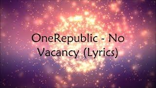OneRepublic   No Vacancy (Lyrics)