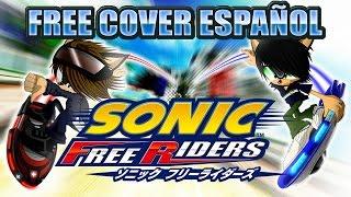 Free (Chris Madin) ~ Sonic Free Riders (TV Size) ~ Cover Español ~ Alee&Alex