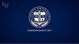 Liberty University Commencement 2017 - Live!