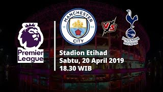 Video Live Streaming Liga Inggris Pekan ke-35, Manchester City Vs Tottenham Hotspur Sabtu (20/4)