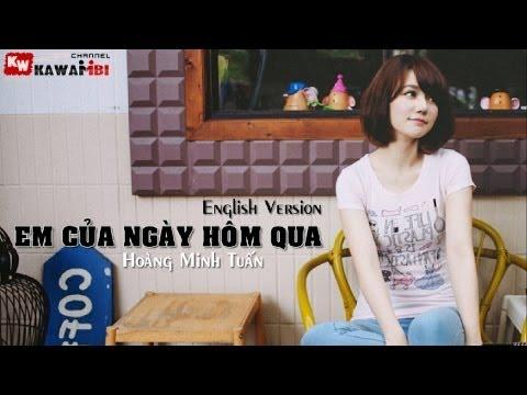 Em Của Ngày Hôm Qua - English Version