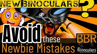 3 Worst Mistakes Beginners Make using Binoculars & How to Avoid Them