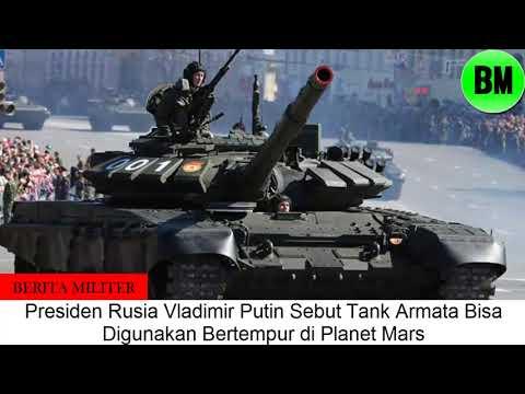 Berita Militer, Presiden Rusia Vladimir Putin Sebut Tank Armata Bisa Digunakan Bertempur di Mars