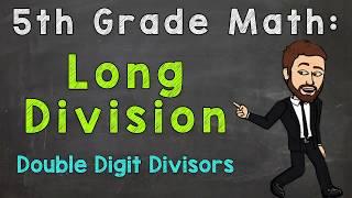 Long Division: Double-Digit Divisors   5th Grade Math