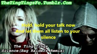 The Ting Tings - Silence (Bag Raiders Remix) Lyrics
