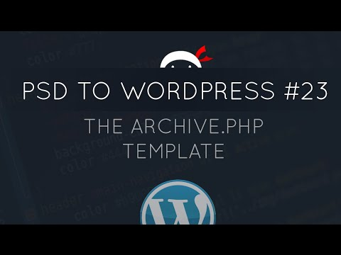 PSD to WordPress Tutorial #23 - The Archive.php Template