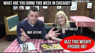 CHICAGO JAZZ THIS WEEK!!! Episode 087 Mike Jeffers with guest Laury Shelley