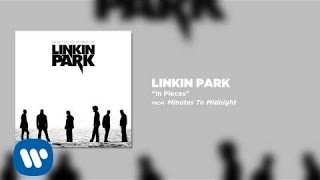 In Pieces   Linkin Park (Minutes To Midnight)