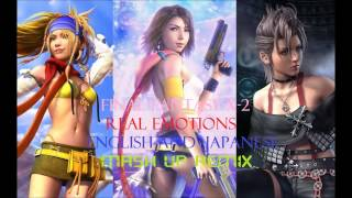 Final Fantasy X 2 Real Emotions Mash up Remix